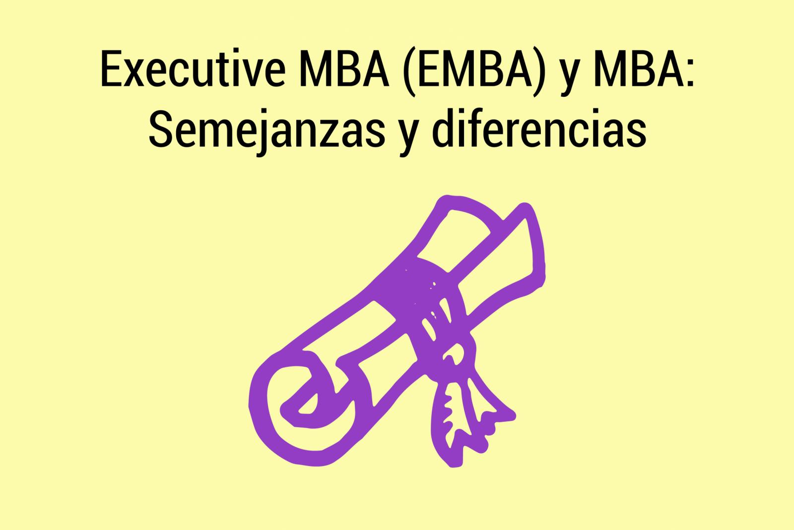 Executive MBA y MBA- Semejanzas y diferencias